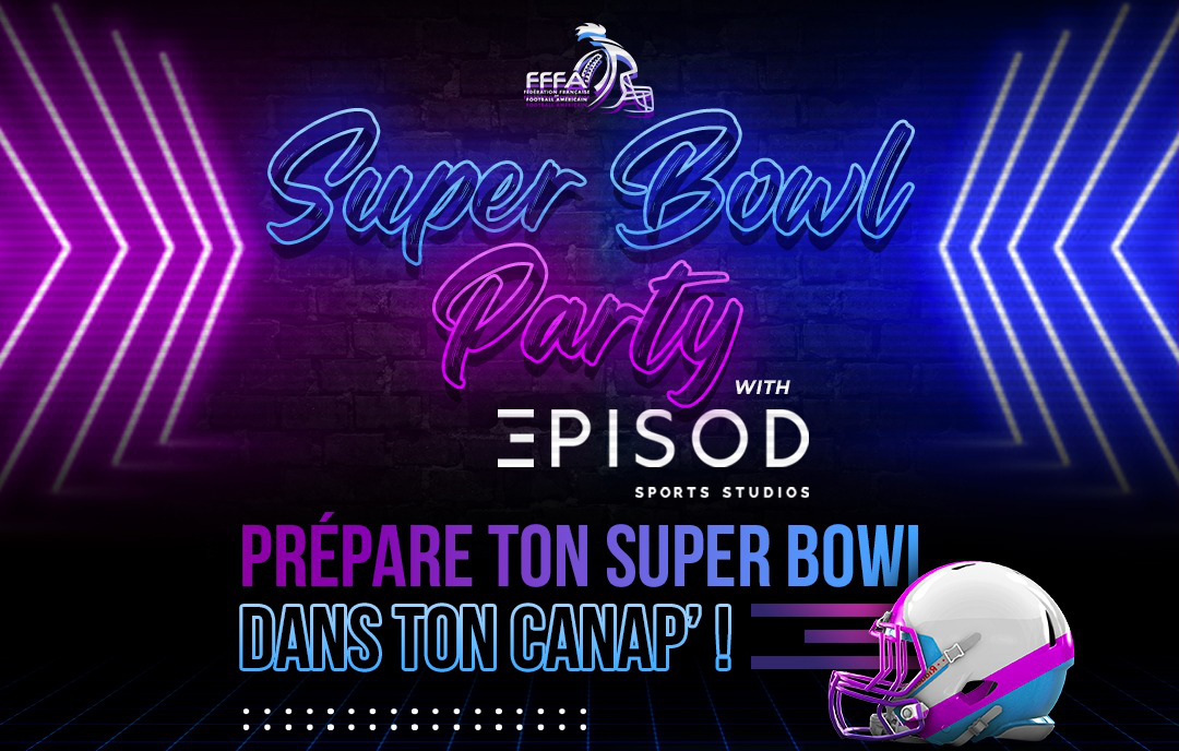Super Bowl Party avec EPISOD