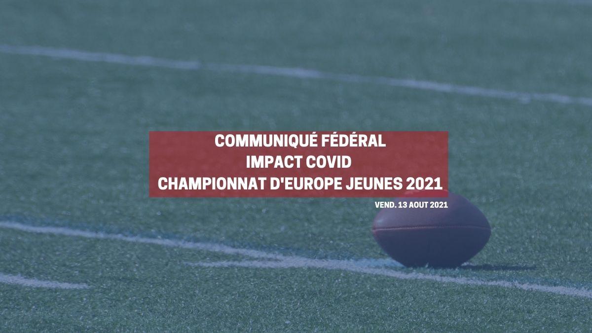 COMMUNIQUE FEDERAL : LA FRANCE NE PARTICIPERA PAS AU CHAMPIONNAT D'EUROPE U15/U17 DE FLAG FOOTBALL